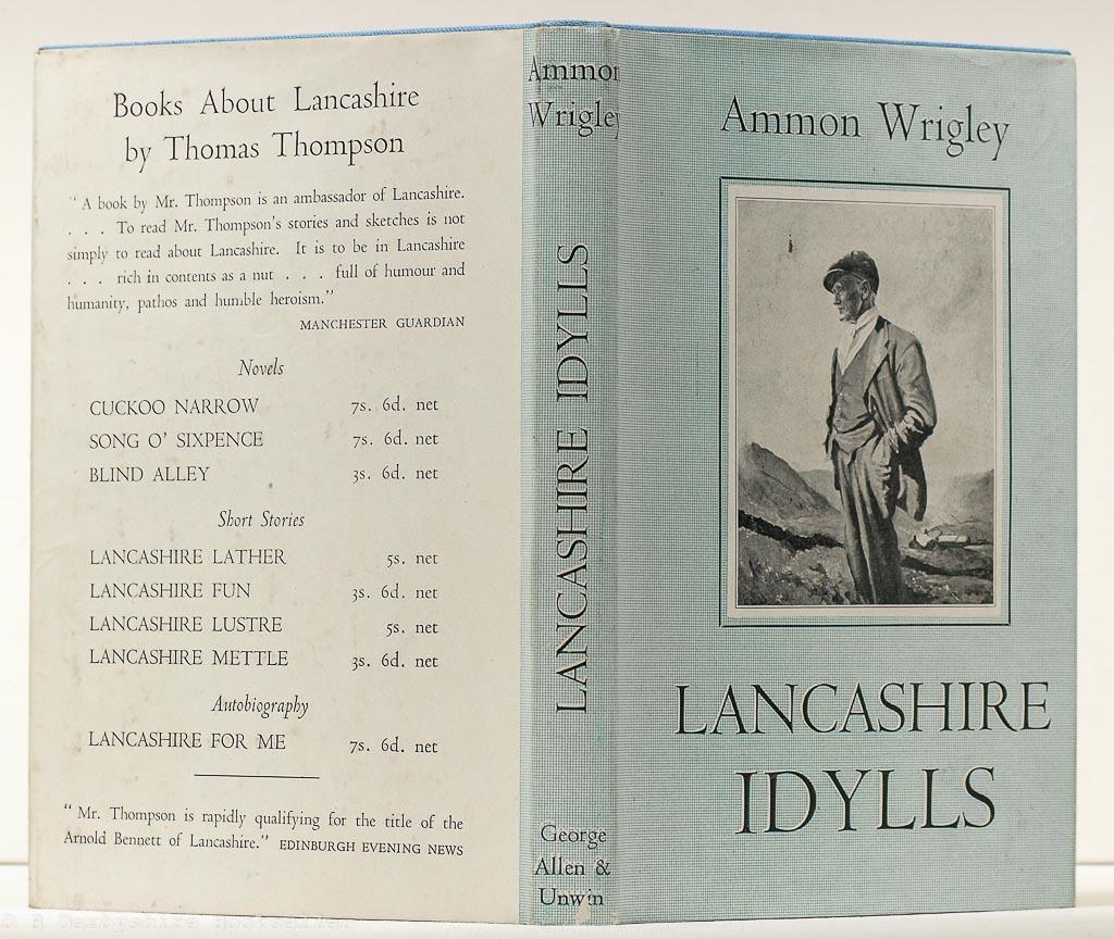 Lancashire Idylls | Ammon Wrigley | George Allen & Unwin, 1942 | with dustwrapper
