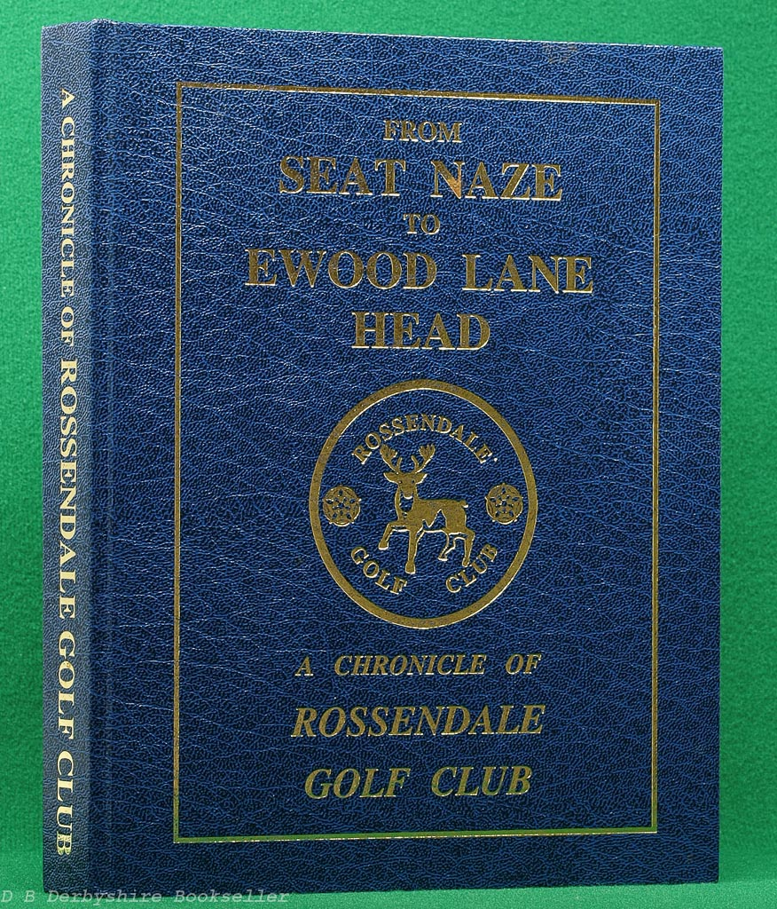 From Seat Naze to Ewood Lane Head - A Chronicle of Rossendale Golf Club | G. T. Horrocks (2003)