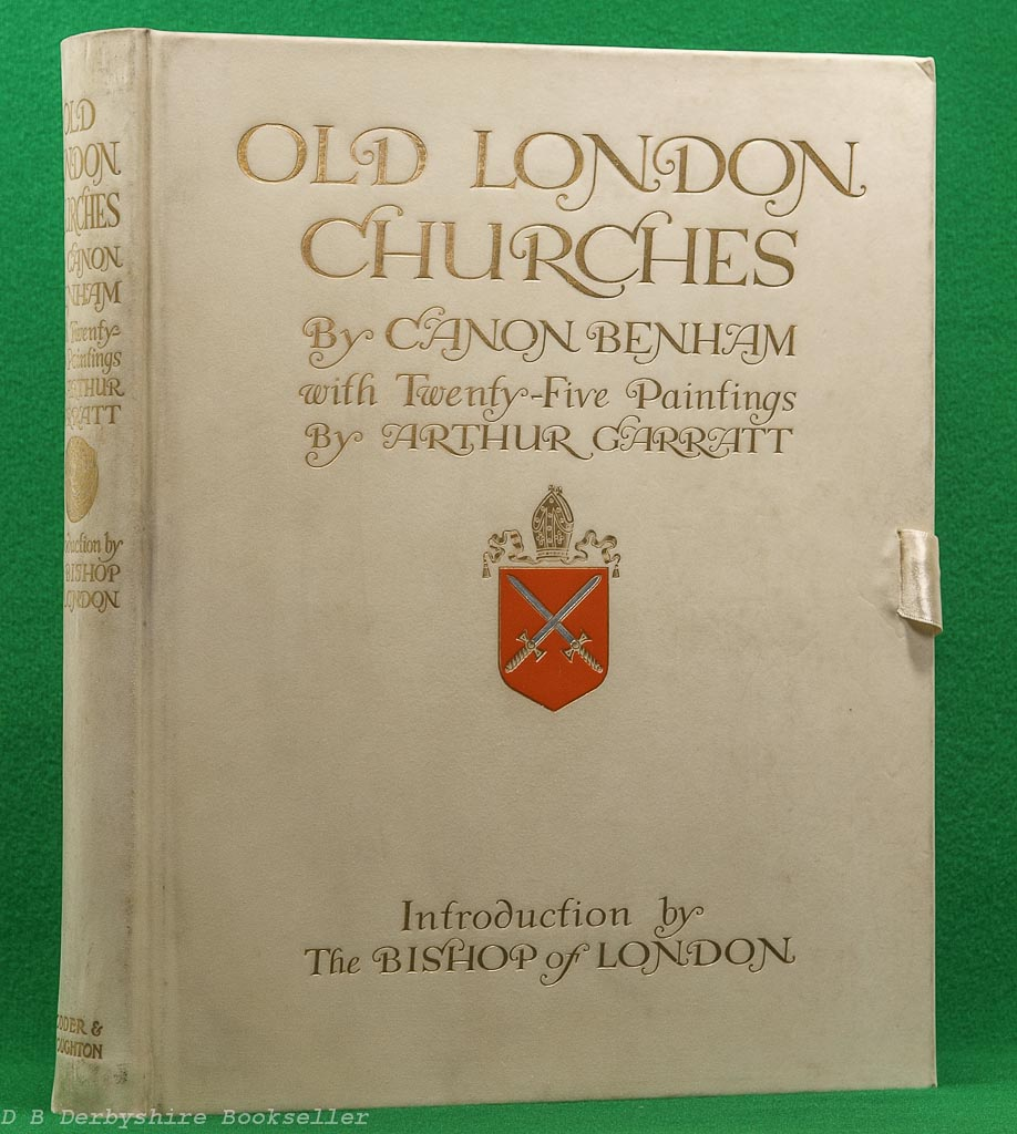 Old London Churches | Hodder & Stoughton, 1908 | Arthur Garratt | Signed Limited Edition in Vellum