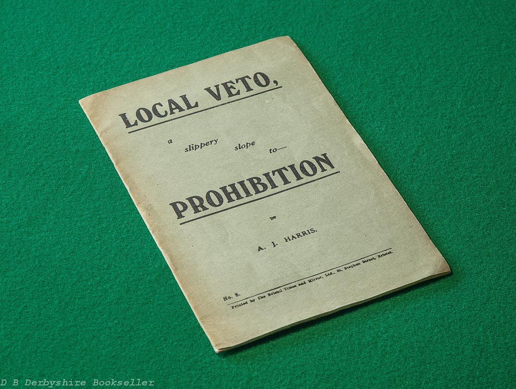Local Veto, a slippery slope to Prohibition by A. J. Harris