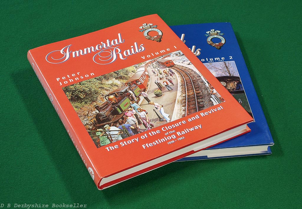 Immortal Rails | Peter Johnson | Ffestiniog Railway | Two Volume Set