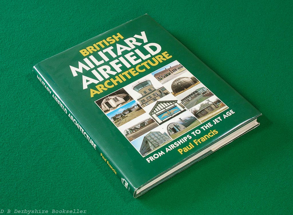 British Military Airfield Architecture | Paul Francis | PSL, 1st edition 1996