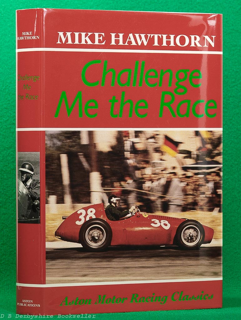 Challenge Me the Race | Mike Hawthorn | Aston, reprint 1989