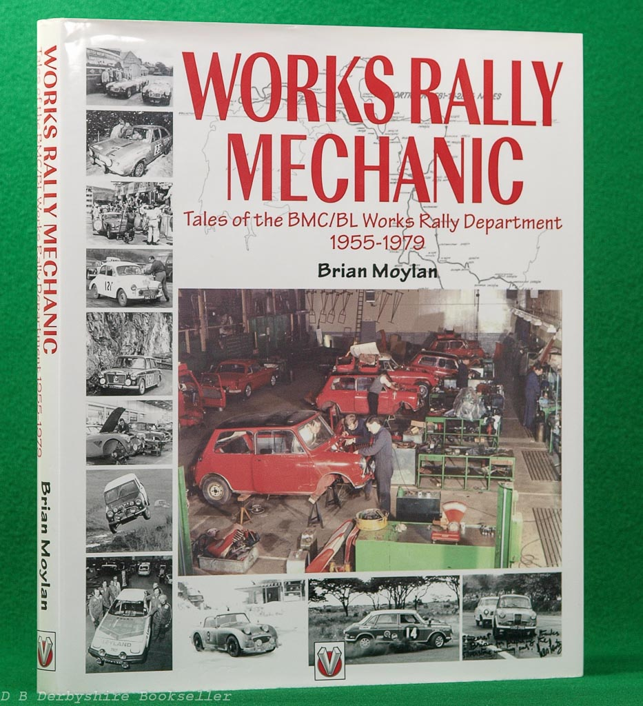Works Rally Mechanic | Brian Moylan | Veloce, 1st edition 1998 | BMC/BL Works Rally Department 1955-1979