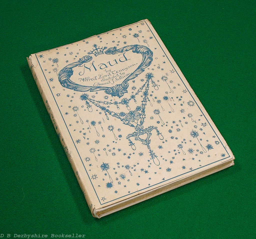Maud - A Monodrama | Alfred Lord Tennyson | Macmillan, 1922 | illustrated by Edmund J. Sullivan | with dustwrapper