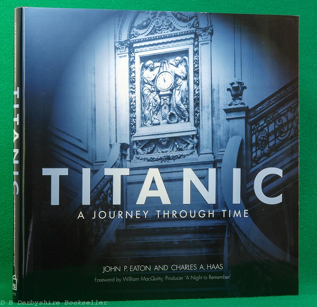 Titanic A Journey Through Time | John P Eaton and Charles A Haas | PSL, 1st 1999 | Signed by Millvina Dean