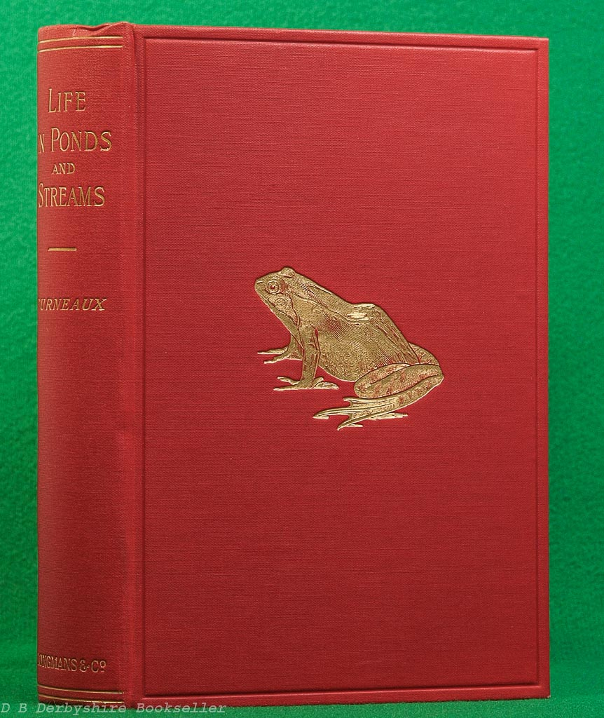 Life in Ponds and Streams | W. Furneaux | Longmans, Green and Co., 1911 | decorative cloth binding with dustwrapper