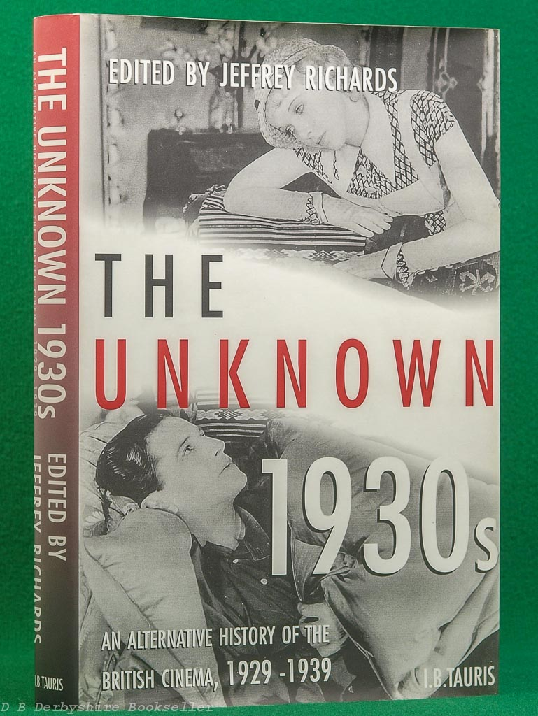 The Unknown 1930s: An Alternative History of the British Cinema | edited by Jeffrey Richards | I. B. Tauris, 1st editon 1998
