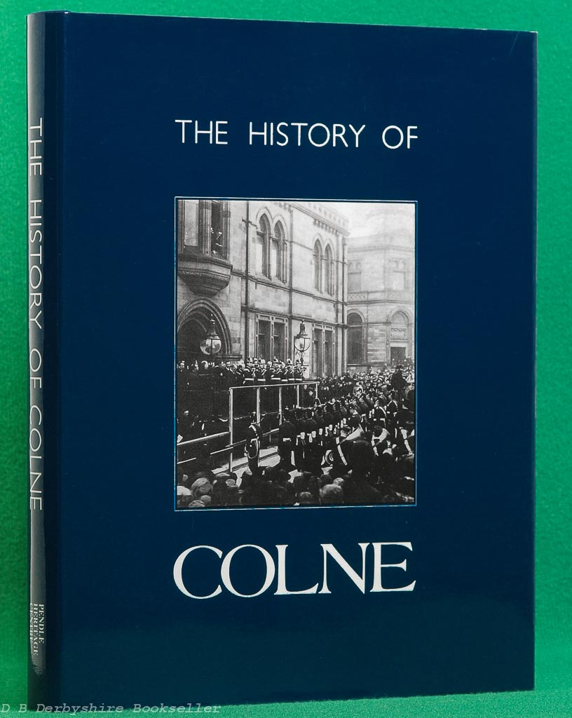 The History of Colne | Dorothy Harrison | Pendle Heritage Centre Ltd, 1st edition 1988