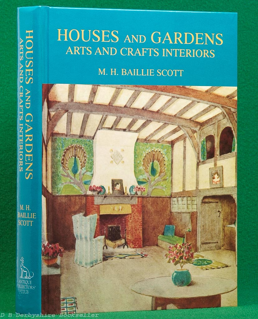 Houses and Gardens - Arts and Crafts Interiors | M. H. Baillie Scott | Antique Collectors' Club, 1995