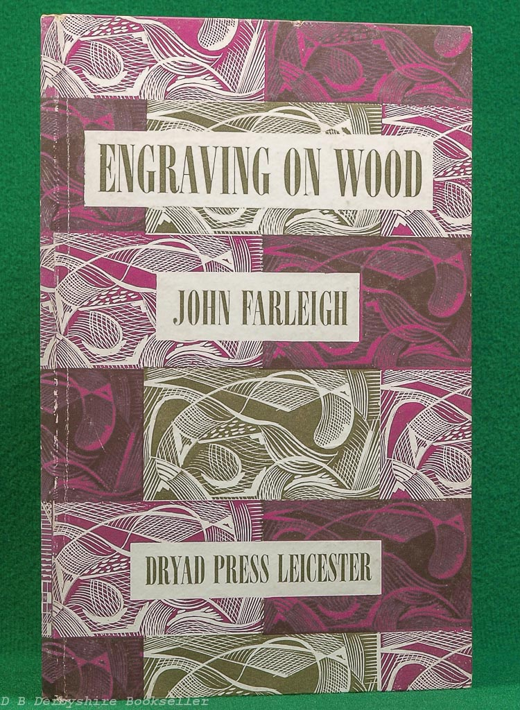 Engraving on Wood | John Farleigh | Dryad Press, 1st edition 1954