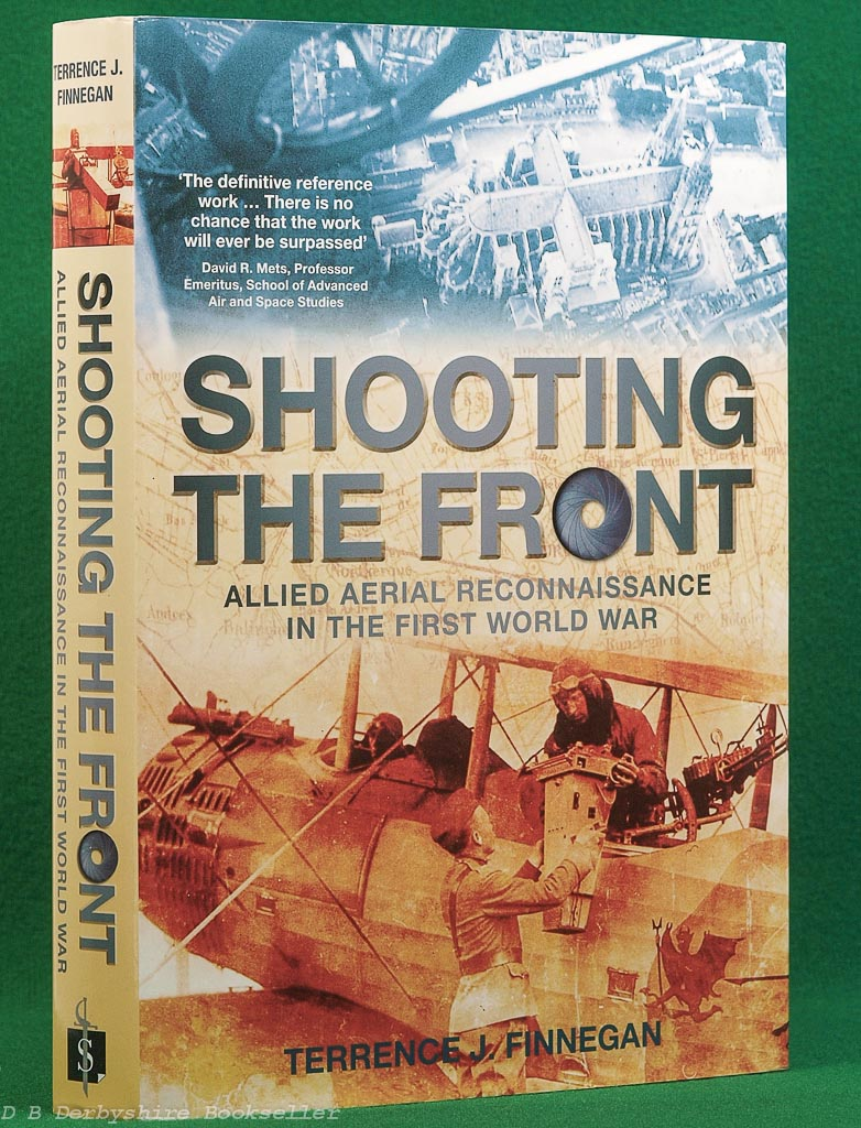Shooting the Front | Allied Aerial Reconnaissance in the First World War | Terrence J. Finnegan | Spellmount, 2011