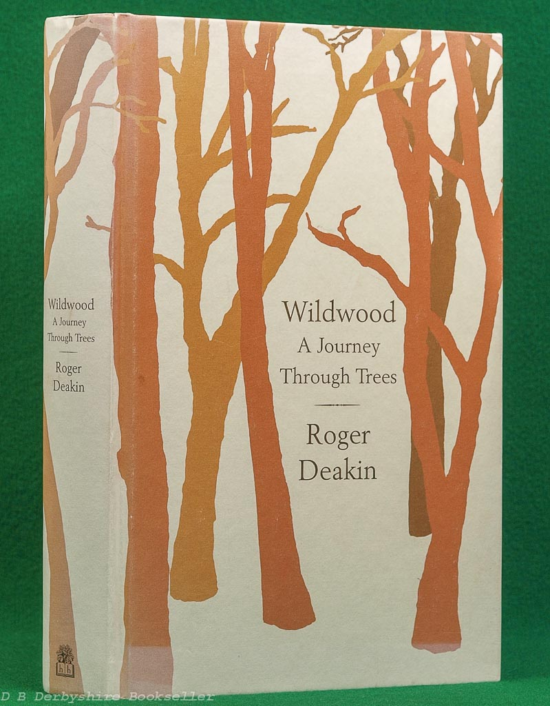 Wildwood | A Journey Through Trees | Roger Deakin | Hamish Hamilton, 1st edition 2007