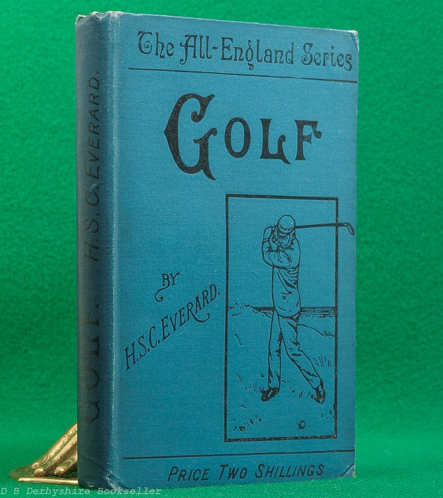 Golf in Theory and Practice H. S. C. Everard (George Bell, 1901)