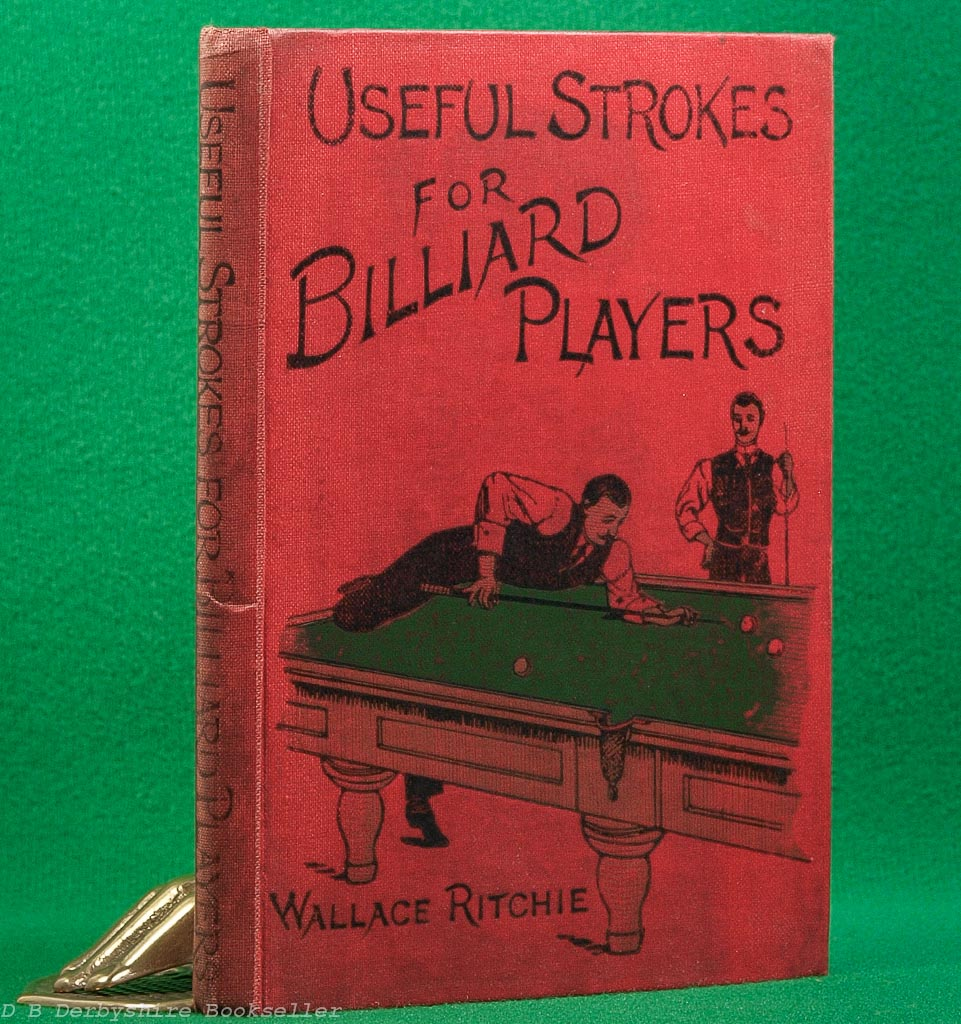 Useful Strokes for Billiard Players | Wallace Ritchie | Routledge, 1910
