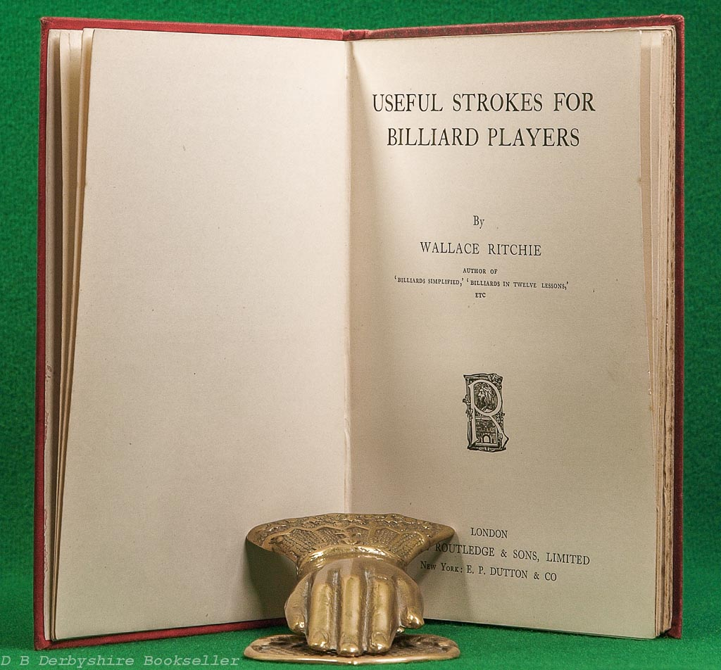 Useful Strokes for Billiard Players   Wallace Ritchie   George Routledge, 1910