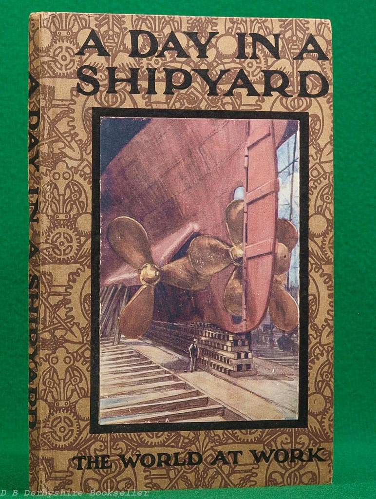 A Day in a Shipyard | Arthur O. Cooke | Humphrey Milford, 1924