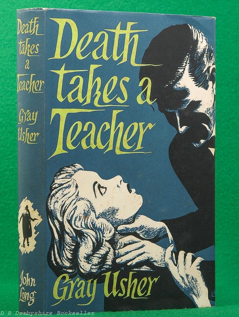 Death Takes a Teacher by Gray Usher (John Long, 1957)