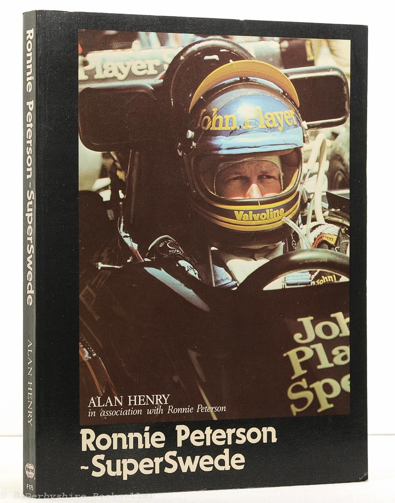Ronnie Peterson SuperSwede by Alan Henry (Haynes/Foulis, revised edition 1978)