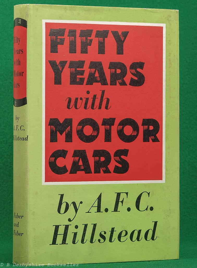 Fifty Years with Motor Cars by A F C Hillstead (1960)