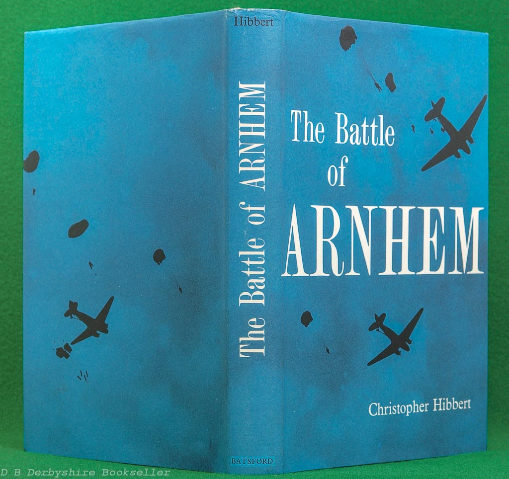 The Battle of Arnhem | Christopher Hibbert | B. T. Batsford, reprint 1963 | British Battles