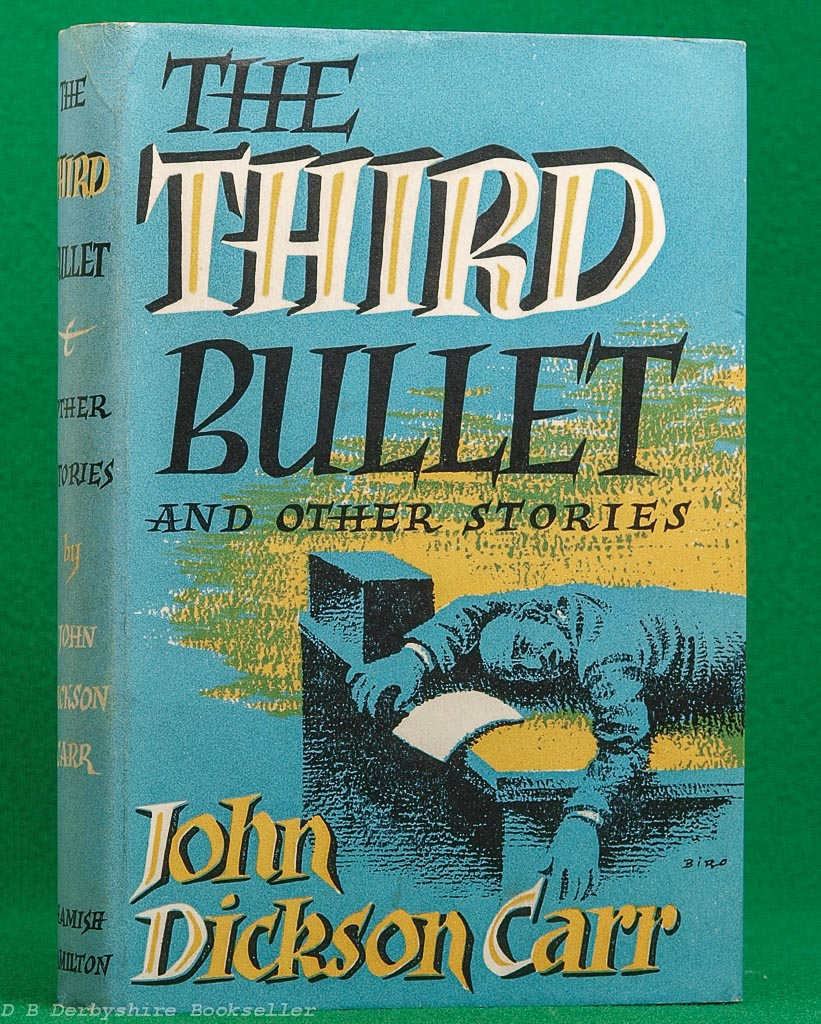 The Third Bullet by John Dickson Carr (Hamish Hamilton, 1st edition 1954)
