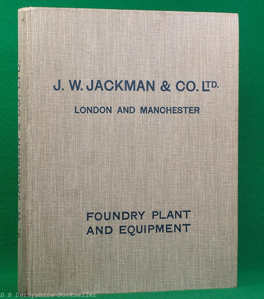 Foundry Plant and Equipment | J. W. Jackman & Co. Ltd | 1922 Trade Catalogue | Salford | Manchester