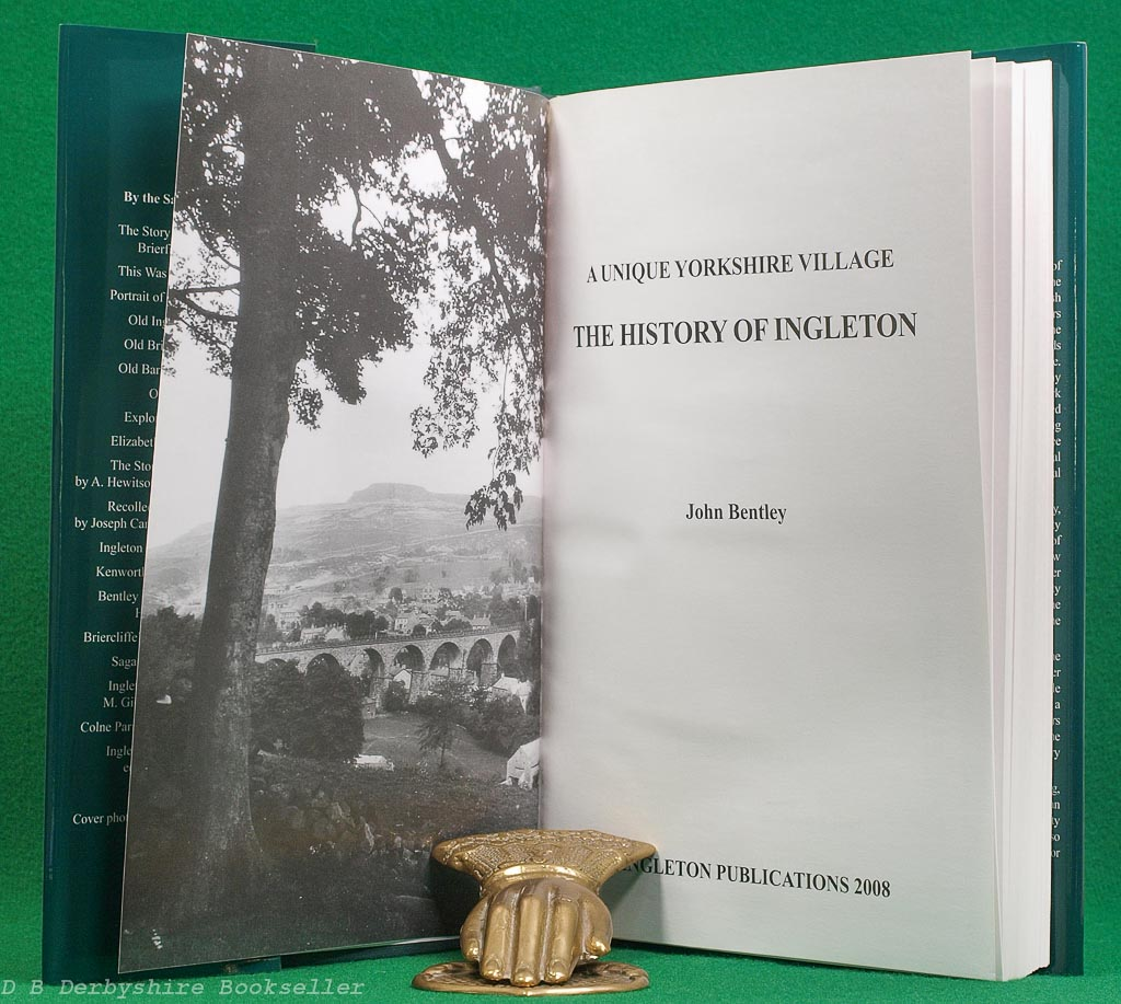 A Unique Yorkshire Village   The History of Ingleton   John Bentley   Ingleton Publications, 2008   Hardback Edition