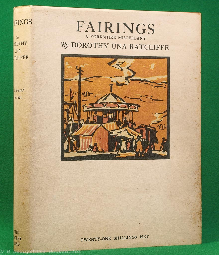Fairings A Yorkshire Miscellany by Dorothy Una Ratcliffe (Bodley Head, 1928)