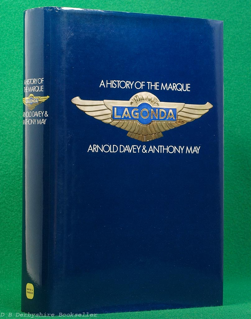 Lagonda A History of the Marque by Arnold Davey and Anthony W May (David & Charles, 1983)