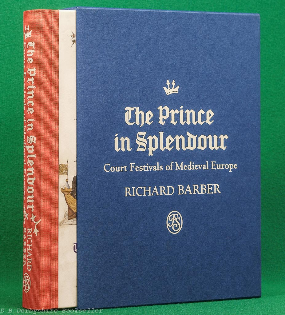 The Prince in Splendour | Richard Barber | The Folio Society, 2017 | Court Festivals of Medieval Europe