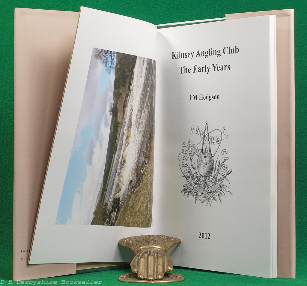Kilnsey Angling Club   J. M. Hodgson   Published by the Author, 1st edition 2012   Limited Edition