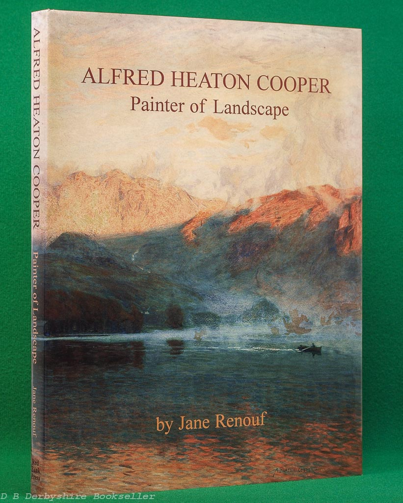 Alfred Heaton Cooper   Painter of Landscape   Jane Renouf   Red Bank Press, 1997