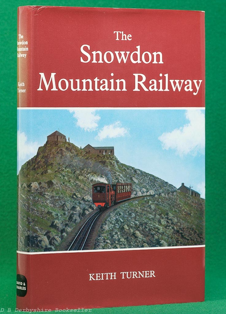 The Snowdon Mountain Railway by Keith Turner (David & Charles, 1st edition 1973)