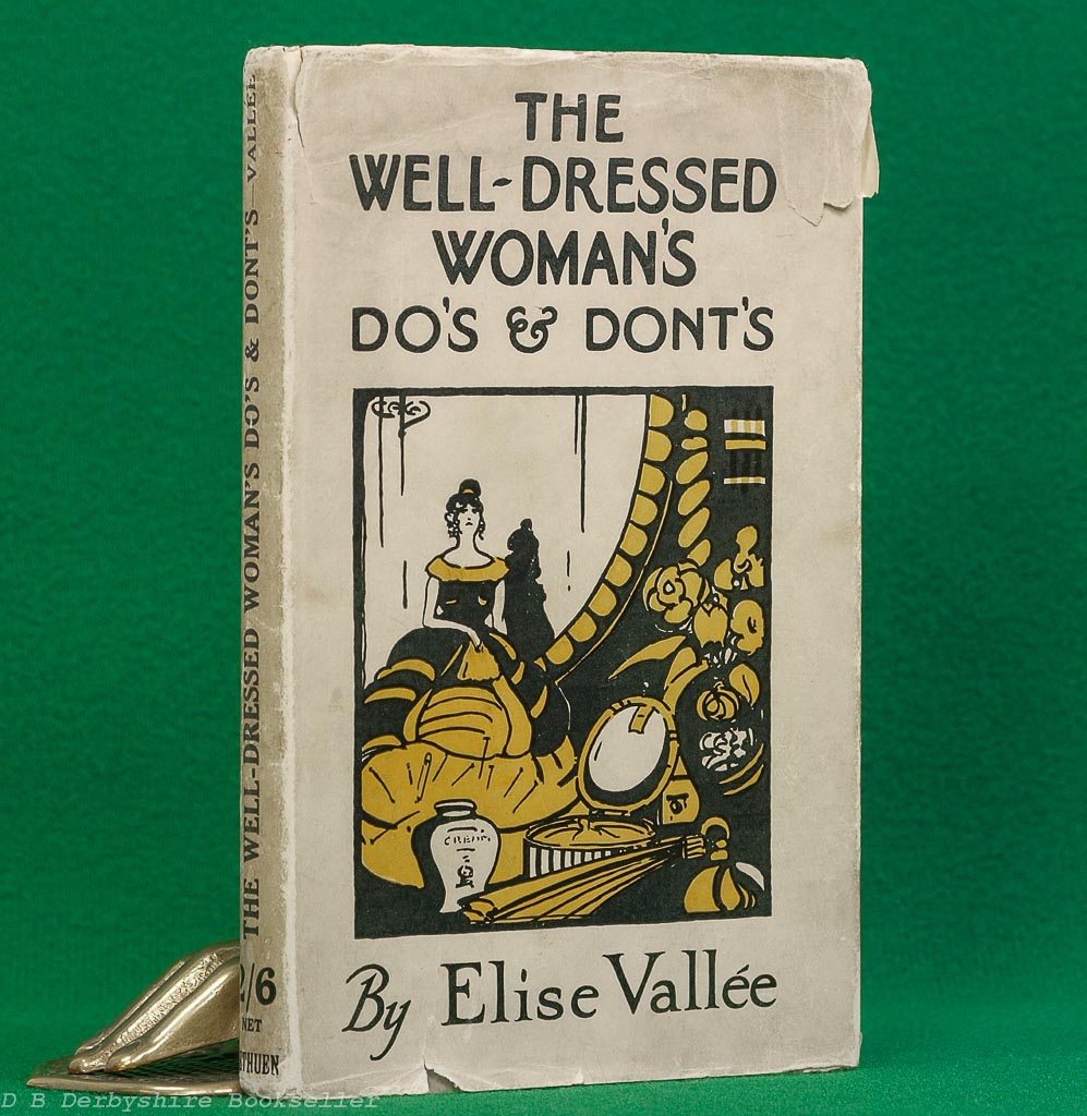 The Well-Dressed Woman's Do's and Dont's | Elise Vallée | Methuen & Co. Ltd, 1st edition 1925