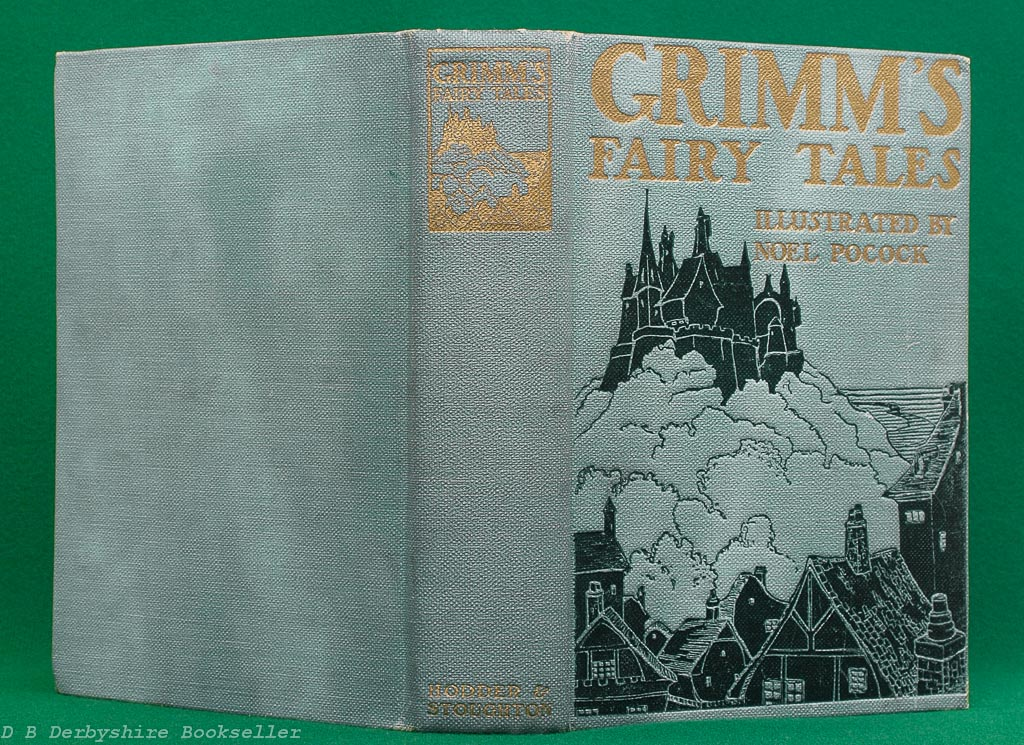 Grimm's Fairy Tales   Hodder & Stoughton, circa 1914   illustrated by Noel Pocock