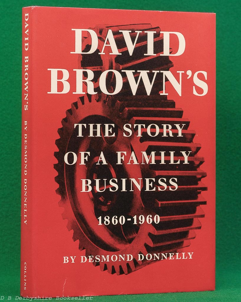 David Brown's | The Story of a Family Business | Desmond Donnelly | Collins, 1960 | Aston Martin