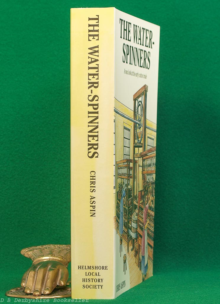 The Water-Spinners by Chris Aspin (Helmshore Local History Society, 2003)