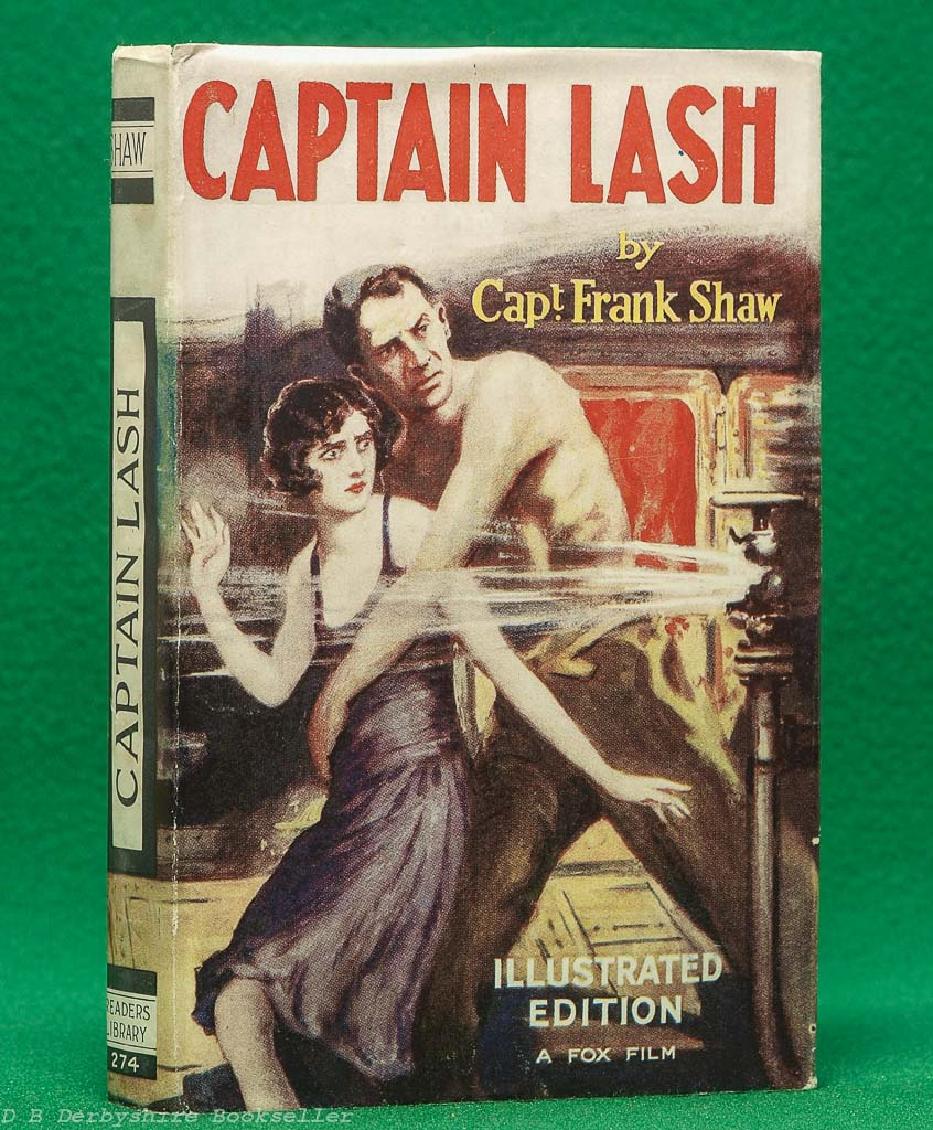 Captain Lash | Frank H. Shaw | The Readers Library, circa 1929 | Illustrated Edition | A Fox Film | with dustwrapper