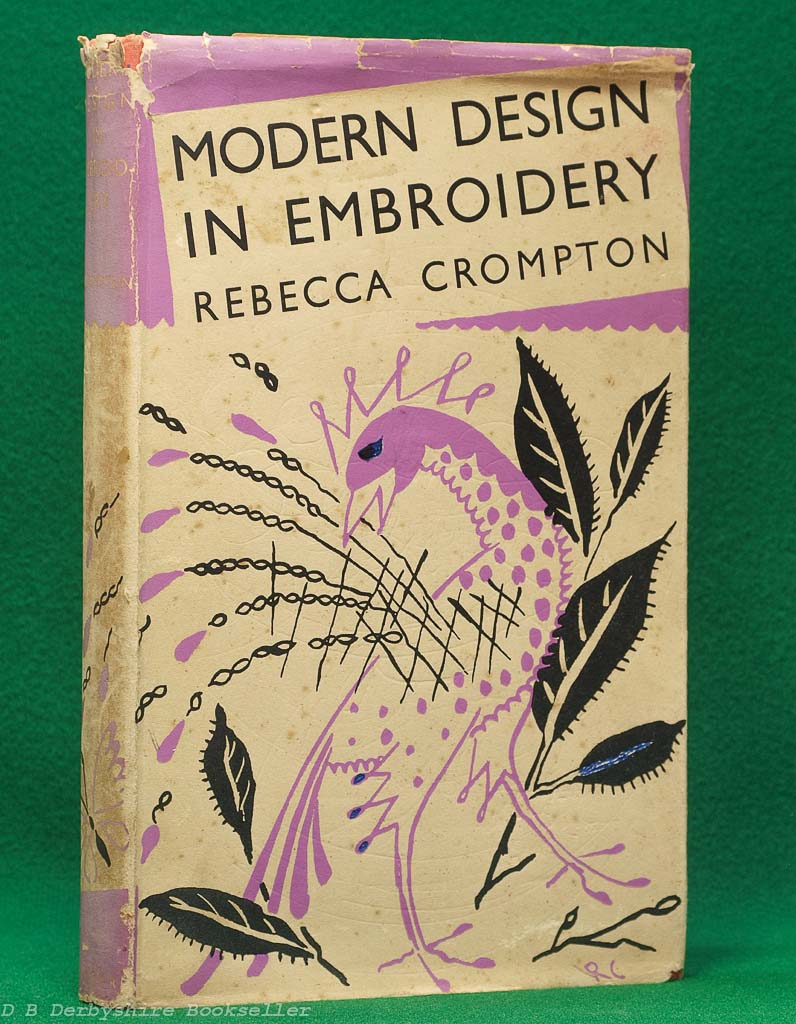 Modern Design in Embroidery by Rebecca Crompton (Batsford, 1936)