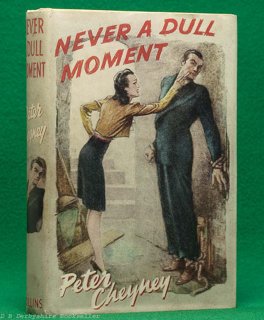 Never a Dull Moment by Peter Cheyney (Collins, 1943) | Lemmy Caution | with dustwrapper