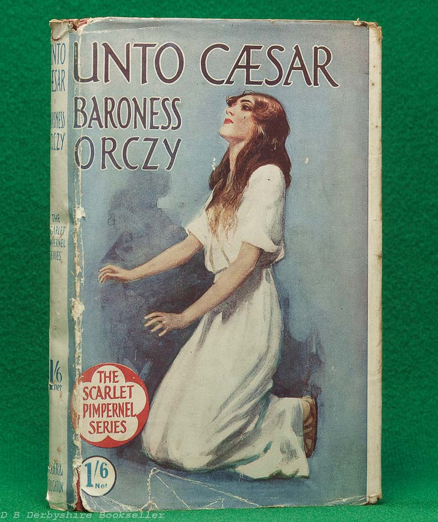 Unto Caesar by Baroness Orczy (Hodder and Stoughton, circa 1916) | with dustwrapper