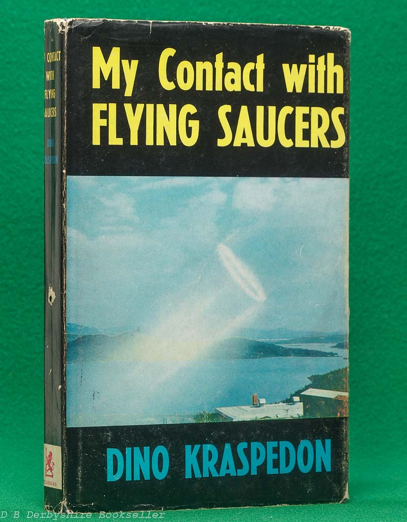My Contact with Flying Saucers by Dino Kraspedon (Spearman, reprint 1973)