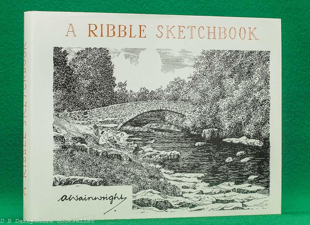 A Ribble Sketchbook   A. Wainwright   Westmorland Gazette, [reprint] circa 1980s/90s