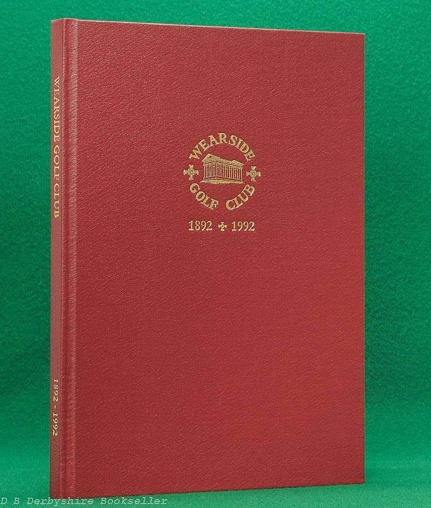 Wearside Golf Club 1892-1992   Peter Sutton   Wearside Golf Club, 1st edition (1991)   Limited Edition   Signed