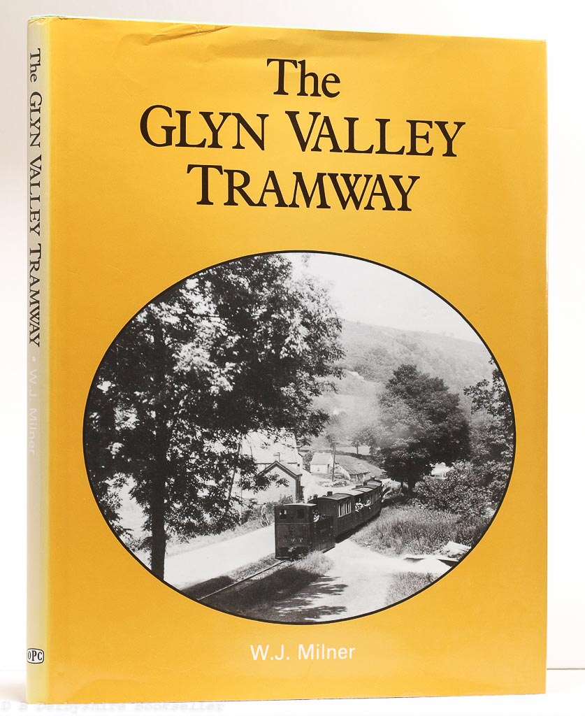 The Glyn Valley Tramway | W. J. Milner | Oxford Publishing Co, 1st edition 1984