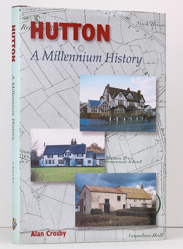 Hutton A Millennium History by Alan Crosby (Carnegie, 2000)