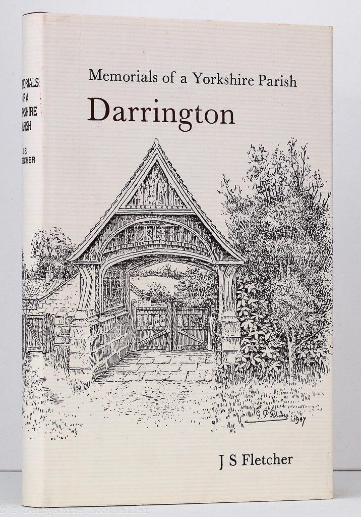 Darrington - Memorials of a Yorkshire Parish by J S Fletcher (Old Hall Press, 1993) Facsimile Reprint