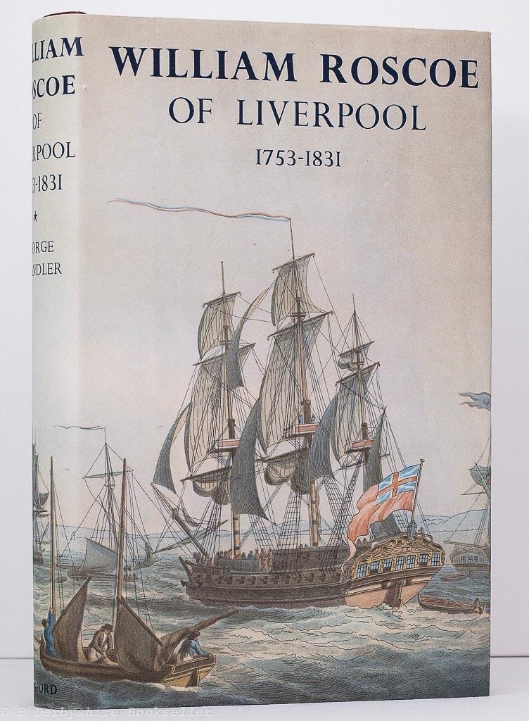 William Roscoe of Liverpool (Batsford, 1953)
