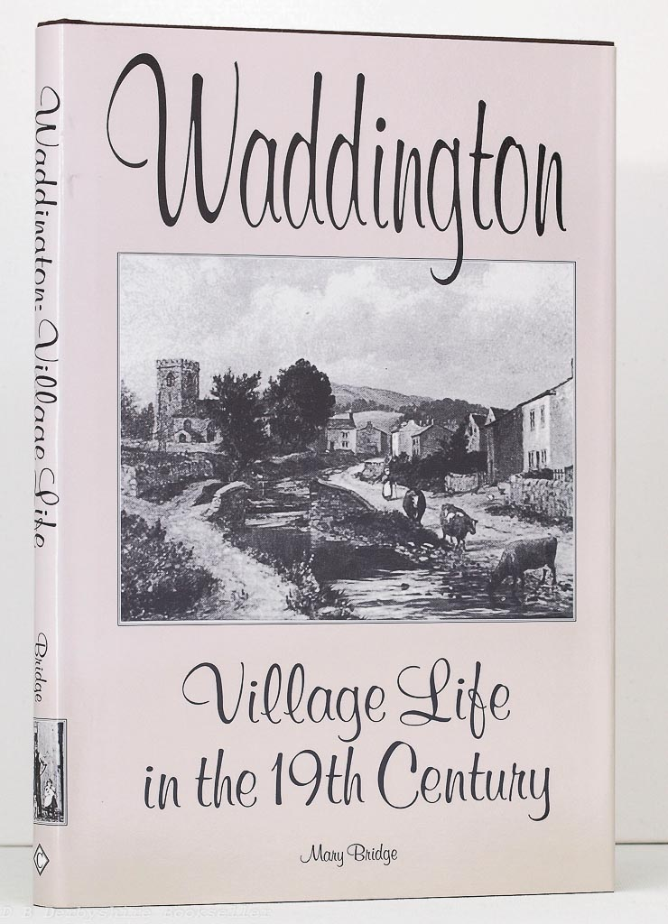 Waddington Village Life in the 19th Century by Mary Bridge (Carnegie, 1994)